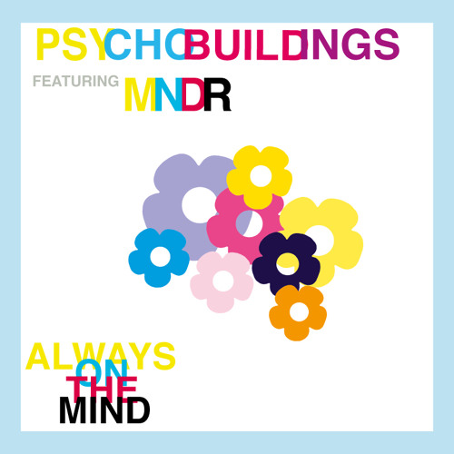 Psychobuildings_Always_On_The_Mind_featuring_MNDR_Cover Art