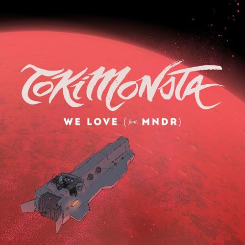 TOKiMONSTA We Love feat. MNDR Cover Art