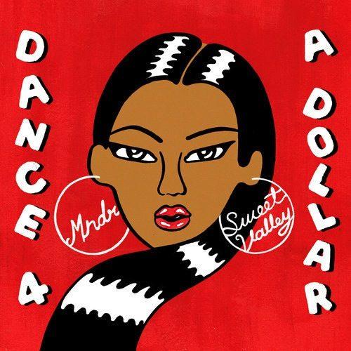 "Cover artwork for MNDR x Sweet Valley ""Dance 4 a Dollar"""