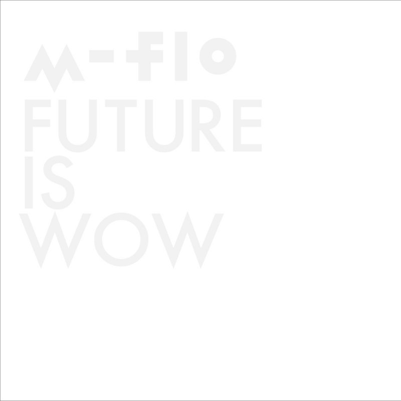 M-Flo-Future-Is-Wow-feat-MNDR-cover-art
