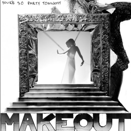 """Cover artwork for Make Out """"You're So Party Tonight"""""""