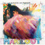 Make-out-you-cant-be-friends-with-everyone-cover-art